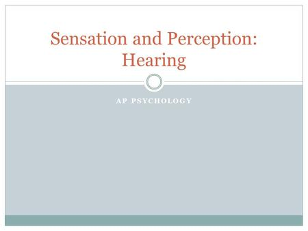 Sensation and Perception: Hearing