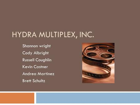Hydra Multiplex, Inc. Shannon wright Cody Albright Russell Coughlin