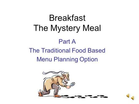 Breakfast The Mystery Meal Part A The Traditional Food Based Menu Planning Option.