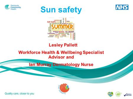 Sun safety Lesley Pallett Workforce Health & Wellbeing Specialist Advisor and Ian Murray Dermatology Nurse.