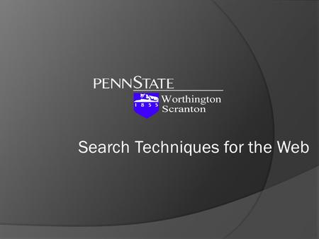 Search Techniques for the Web. Internet Searching  Keywords The basis of all search techniques ○ Main topic of search ○ Additional words to narrow search.