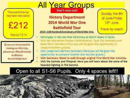 All Year Groups If you are interested in coming on this trip, please see Miss Kennedy in History Social Subjects 1 Sunday the 8th of June-Friday 13 th.