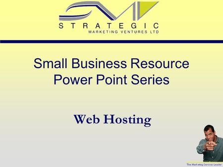 Small Business Resource Power Point Series Web Hosting.