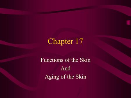 Functions of the Skin And Aging of the Skin