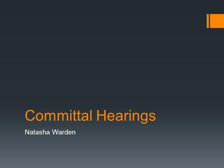 Committal Hearings Natasha Warden.