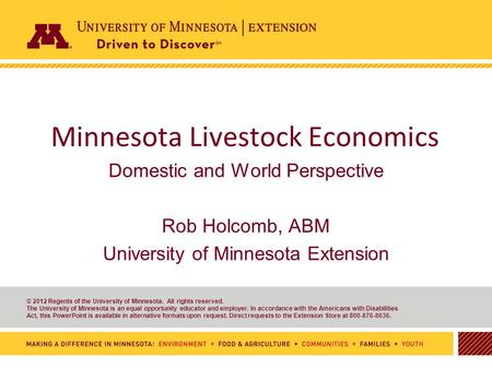 1 © 2012 Regents of the University of Minnesota. All rights reserved. The University of Minnesota is an equal opportunity educator and employer. In accordance.