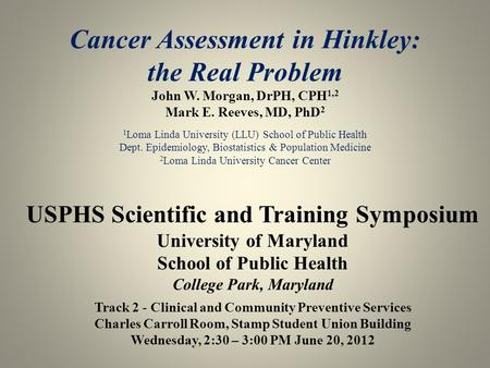 USPHS Scientific and Training Symposium University of Maryland School of Public Health College Park, Maryland Track 2 - Clinical and Community Preventive.