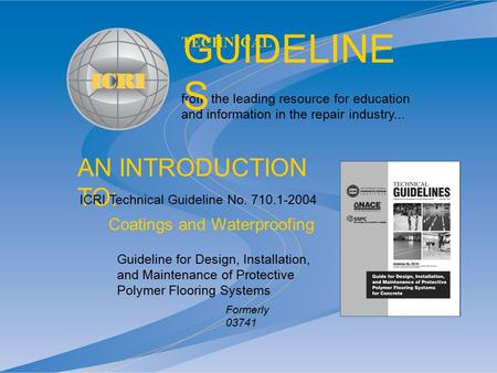 AN INTRODUCTION TO: from the leading resource for education and information in the repair industry... TECHNICAL GUIDELINE S Guideline for Design, Installation,