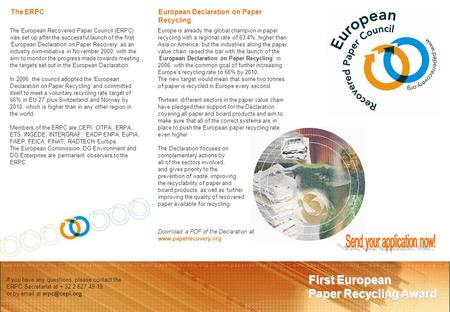 First European Paper Recycling Award The European Recovered Paper Council (ERPC) was set up after the successful launch of the first 'European Declaration.