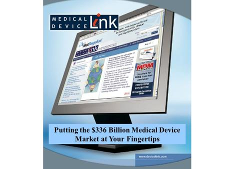 Putting the $336 Billion Medical Device Market at Your Fingertips.