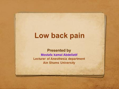 Presented by Mostafa kamal Abdellatif Lecturer of Anesthesia department Ain Shams University.
