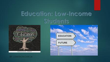 BY: JONATHON GARCIA. The importance of Education  Education has become an important part of society today.  Education provides a foundation to many.