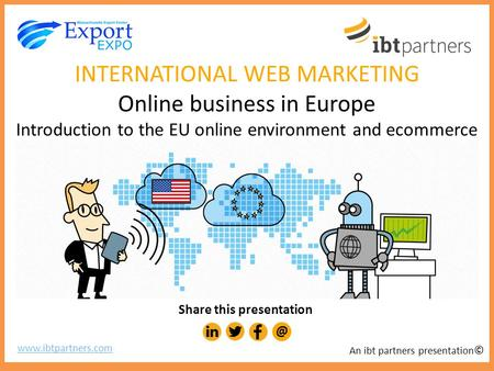 An Exporter's Guide to the UK An overview of the UK export environment from the perspective of American SMEs INTERNATIONAL WEB MARKETING Online business.