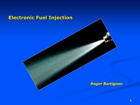 1 Electronic Fuel Injection Roger Bortignon. 2 Electronic Fuel Injection during the late 1970's and early 1980's, government imposed minimum fuel mileage.