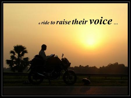 A ride to raise their voice …. Covered 13 Indian states, met 11 communities (who were fighting against hungry )