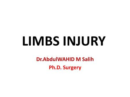 Dr.AbdulWAHID M Salih Ph.D. Surgery
