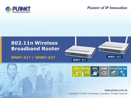 802.11n Wireless Broadband Router WNRT-617 / WNRT-627 Icon5Icon4Icon3 WNRT-617 WNRT-627.