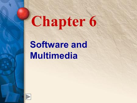 Software and Multimedia Chapter 6. 6 Programs Used in Multimedia Developing a multimedia production requires an array of software to create, edit, and.