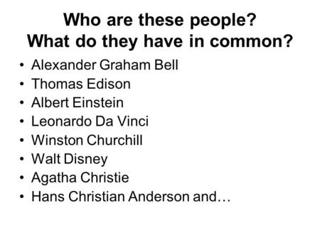 Who are these people? What do they have in common?