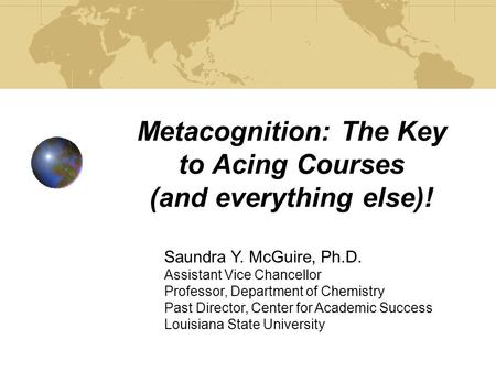 Metacognition: The Key to Acing Courses (and everything else)!