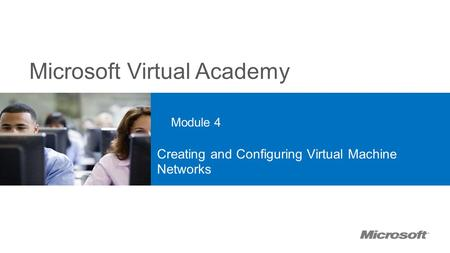 Microsoft Virtual Academy Module 4 Creating and Configuring Virtual Machine Networks.