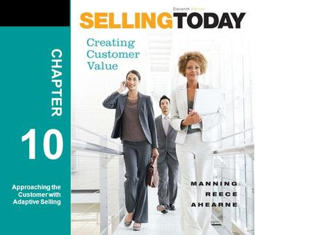 CHAPTER 10 Approaching the Customer with Adaptive Selling.