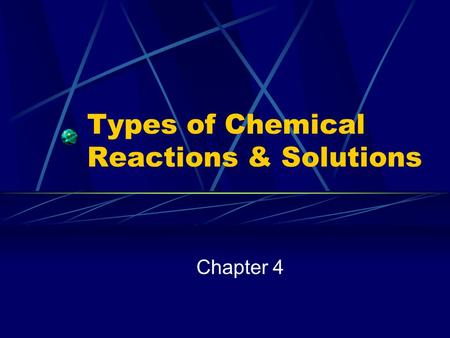 Types of Chemical Reactions & Solutions