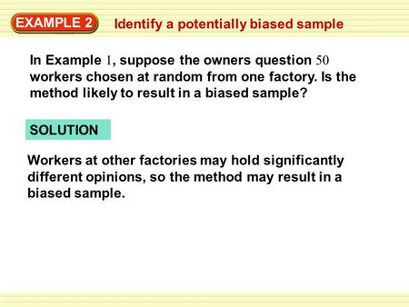 EXAMPLE 2 Identify a potentially biased sample