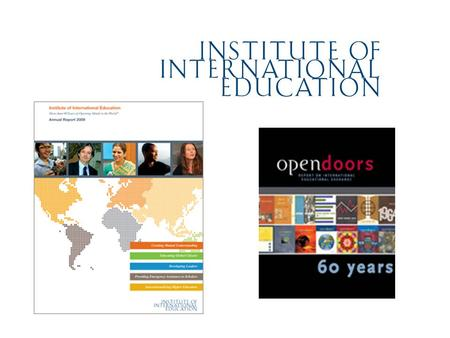 Who We Are Founded in 1919, the Institute of International Education (IIE) is a private nonprofit leader in the international exchange of people and ideas.