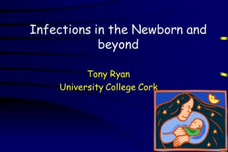 Infections in the Newborn and beyond
