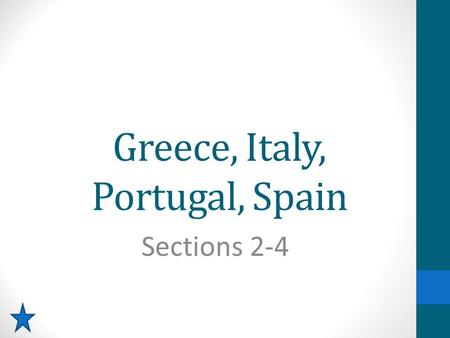 Greece, Italy, Portugal, Spain Sections 2-4. Section Vocabulary Athens (p. 408) democracy pope (p. 412) Vatican City (p. 412) Rome (p. 414) parliamentary.