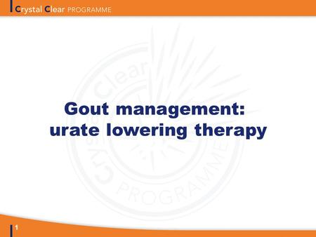 1 Gout management: urate lowering therapy. 2 12 recommendations were produced on the basis of literature evidence and expert opinion Ability to improve.