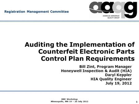 Company Confidential Registration Management Committee 1 Auditing the Implementation of Counterfeit Electronic Parts Control Plan Requirements Bill Zint,