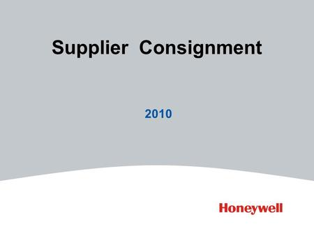 Supplier Consignment 2010. 2 File Number Why Consignment 1.Reduction of expedites Less over time, airfreight, disruption to the factory 2.Smoother demand.