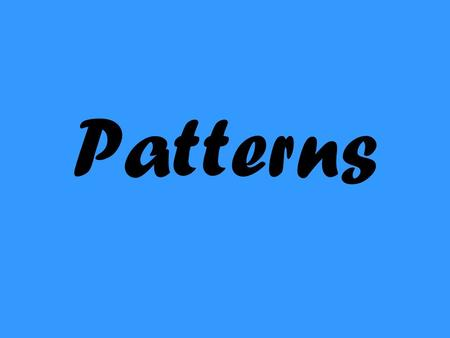 Patterns. PATTERNS A pattern constitutes a set of numbers or objects in which all the members are related with each other by a specific rule. It is also.