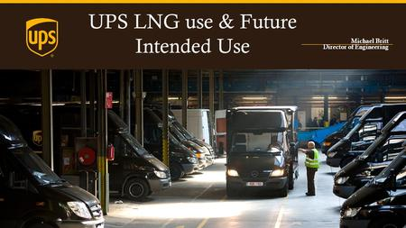 UPS LNG use & Future Intended Use