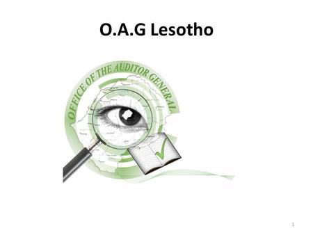 O.A.G Lesotho 1. Westminster system of accountability.