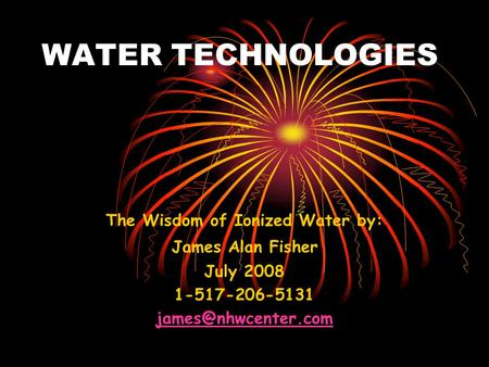 The Wisdom of Ionized Water by: