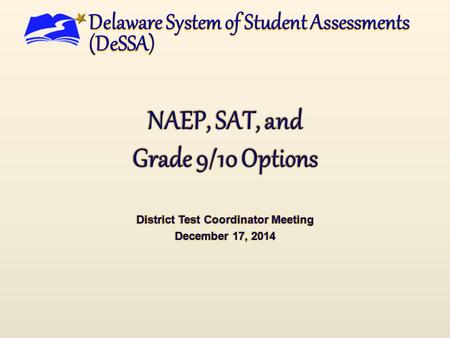 NAEP in Delaware  NAEP Inclusion Policy NAEP 2013 reporting of inclusion goals  NAEP 2015 Delaware state context Delaware inclusion guidelines  Students.