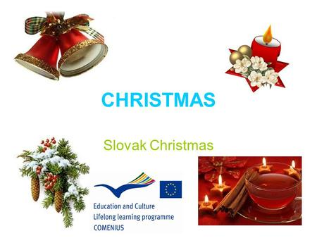 CHRISTMAS Slovak Christmas. Christmas tree Christmas trees are traditionally decorated with straw and wooden ornaments. Apples and nuts can also be hang.