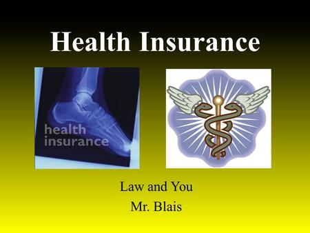 Health Insurance Law and You Mr. Blais. Managed Care Plans These involve arrangements between the insurance companies and a certain network of health-care.