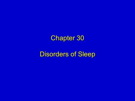Chapter 30 Disorders of Sleep. Mosby items and derived items © 2009 by Mosby, Inc., an affiliate of Elsevier Inc. 2 Objectives  Identify the estimated.