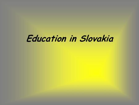 Education in Slovakia. Schools in Slovakia Schools in Slovakia divided into 3 groups: state church private Compulsory education designed school system.