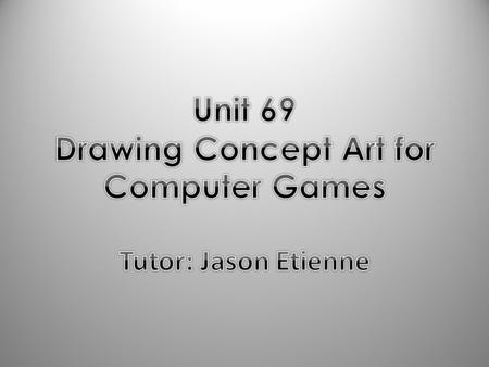 TASK 1 In this task, you will demonstrate your understanding of the purpose of concept art for video games. You are employed by War of Art Games.