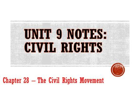 Chapter 28 – The Civil Rights Movement.  George Washington; Federalist (1788)  John Adams; Federalist (1796)  Thomas Jefferson (1800)  James Madison.