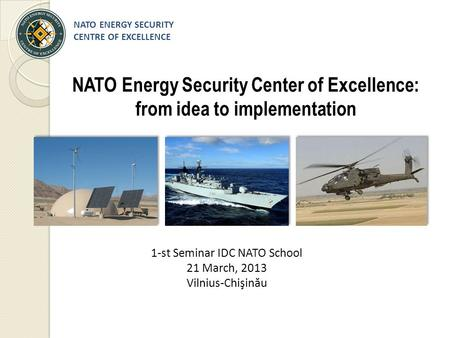 NATO Energy Security Center of Excellence: from idea to implementation