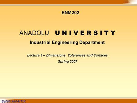 ANADOLU U N I V E R S I T Y ENM202 Industrial Engineering Department