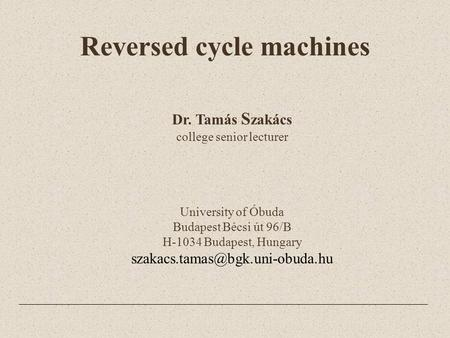 Reversed cycle machines