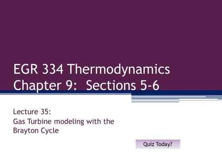 EGR 334 Thermodynamics Chapter 9: Sections 5-6