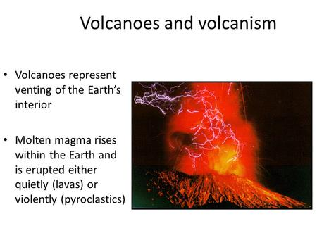 Volcanoes <strong>and</strong> volcanism
